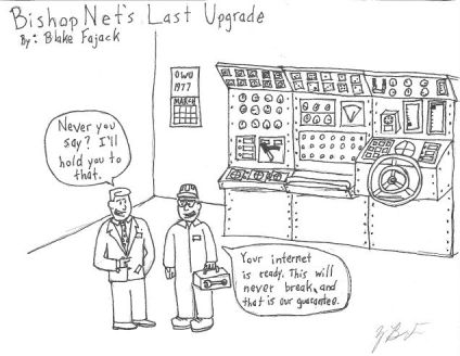 BishopNet's Last Upgrade. Cartoon by Blake Fajack '16.