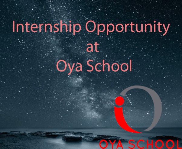 Internship Opportunity at Oya School
