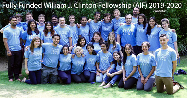 Fully Funded William J. Clinton Fellowship (AIF) 2019-2020