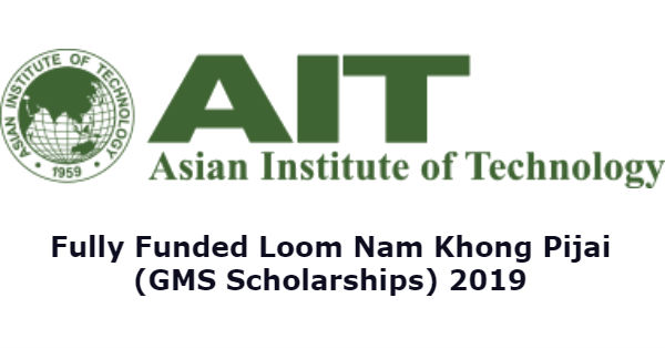 Fully Funded GMS Scholarships 2019 in AIT, Thailand