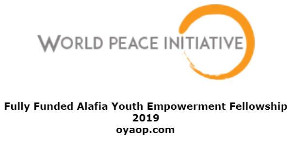 Fully Funded Alafia Youth Empowerment Fellowship 2019 - OYA