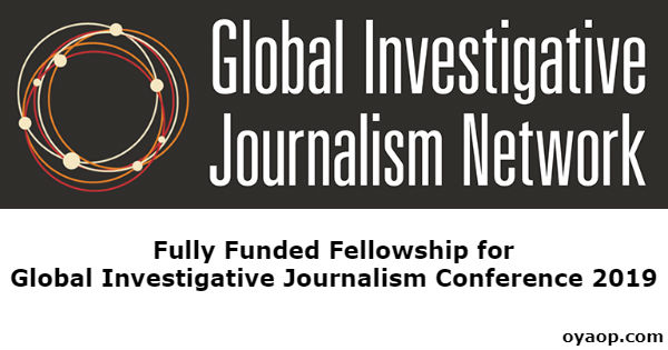 Fully Funded Fellowship for GIJC 2019 in Germany - OYA Opportunities