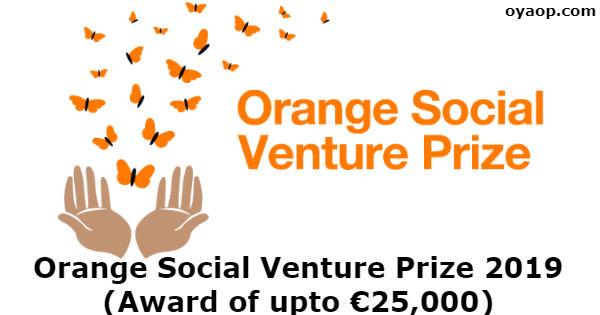 Orange Social Venture Prize 2019 (Award of upto €25,000)