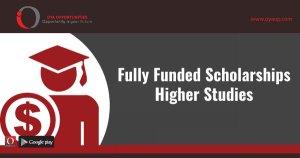 Fully Funded Scholarships for Higher Studies