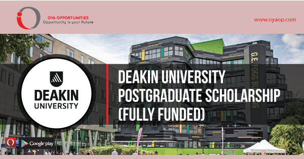 Deakin University Postgraduate Scholarship (Fully Funded), oyaop, oyaop.com, www.oyaop.com, oyaop opportunities, oya opportunities
