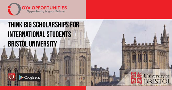 Think Big Bristol University Scholarships For International Students