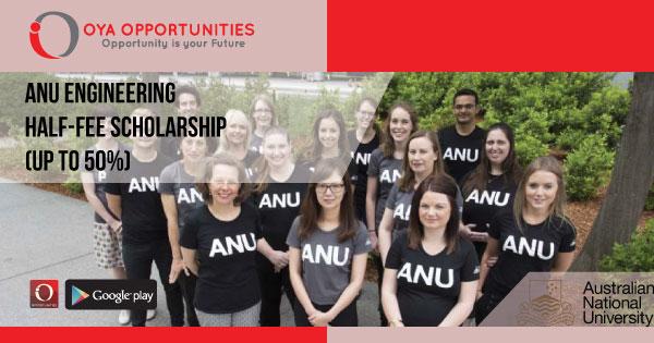 ANU Engineering Half Fee Scholarship (Up to 50%)