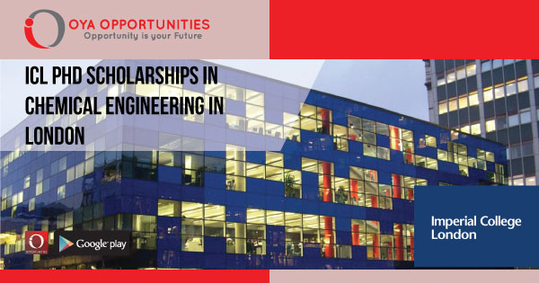 Fully Funded ICL PhD Scholarships in Chemical Engineering in London