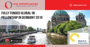 Fully Funded Global-In Fellowship in Germany 2019