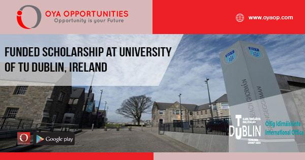Funded Scholarship at University of TU Dublin,Ireland