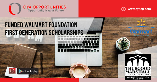 Funded Walmart Foundation First Generation Scholarships