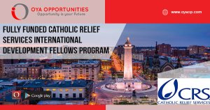 Fully Funded Catholic Relief Services International Development Fellows Program 2019