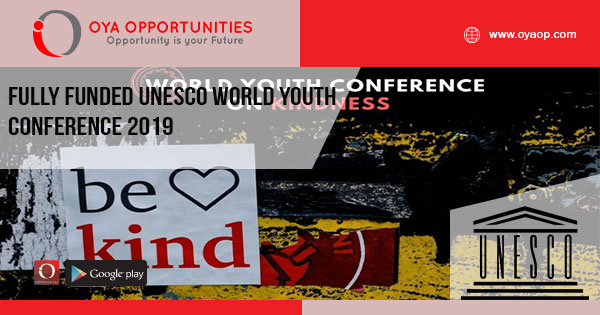 Fully Funded UNESCO World Youth Conference 2019 - OYA Opportunities