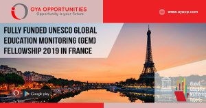 Fully Funded UNESCO Global Education Monitoring (GEM) Fellowship 2019 in France