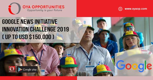 Google News Initiative Innovation Challenge 2019 ( up to USD $150,000 )