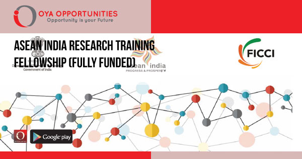 ASEAN India Research Training Fellowship (Fully Funded)
