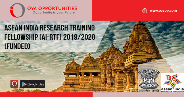 ASEAN India Research Training Fellowship (AI-RTF) 2019/2020 (Funded)