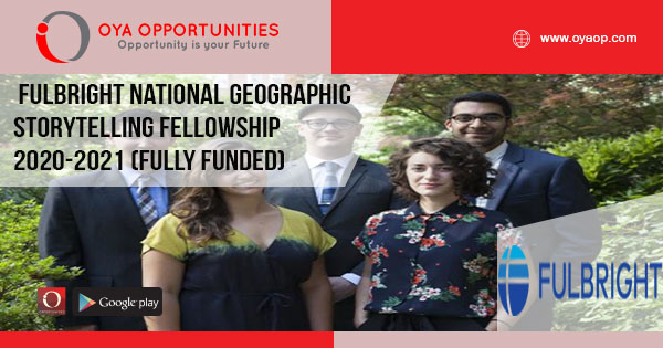 Fulbright National Geographic Storytelling Fellowship 2020-2021 (Fully Funded)