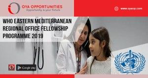 WHO Eastern Mediterranean Regional Office Fellowship Programme 2019