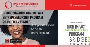 Bridge2Rwanda High Impact Entrepreneurship Program 2019 (Fully Funded)