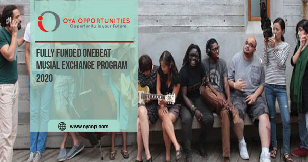 Fully Funded OneBeat Musial Exchange Program 2020