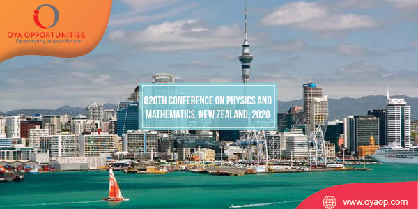 820th Conference on Physics and Mathematics, New Zealand, 2020