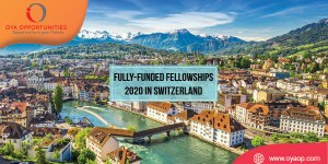 Fully-funded Fellowships 2020 in Switzerland