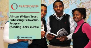 African Writers Trust Publishing Fellowship Program(funding-4200 euros)