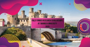 Fully Funded Research Scholarships at Swansea University 2020