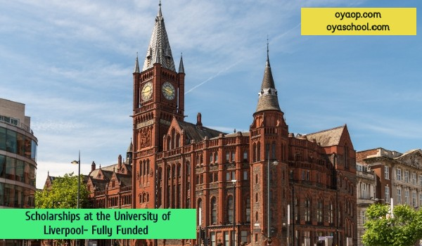 Scholarships at the University of Liverpool- Fully Funded