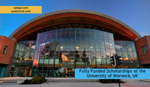 Fully Funded Scholarships at the University of Warwick, UK
