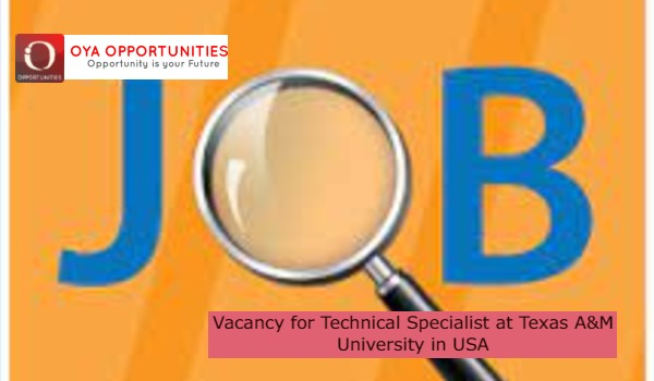 Vacancy for Technical Specialist at Texas A&M Universityin USA