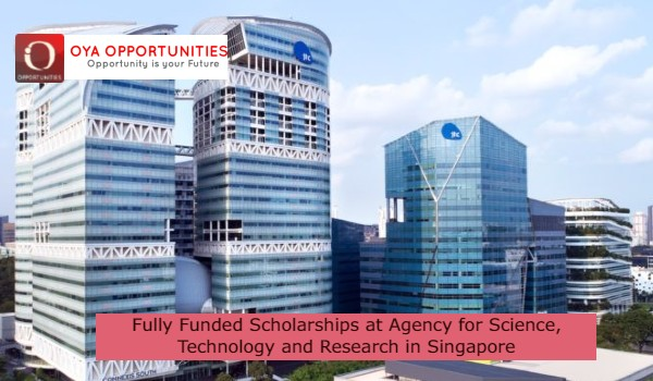 Fully Funded Scholarships at Agency for Science, Technology and Researchin Singapore