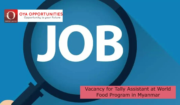 Vacancy for Tally Assistant at World Food Program in Myanmar