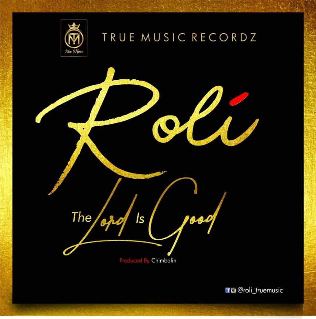 ROLI – The Lord is Good