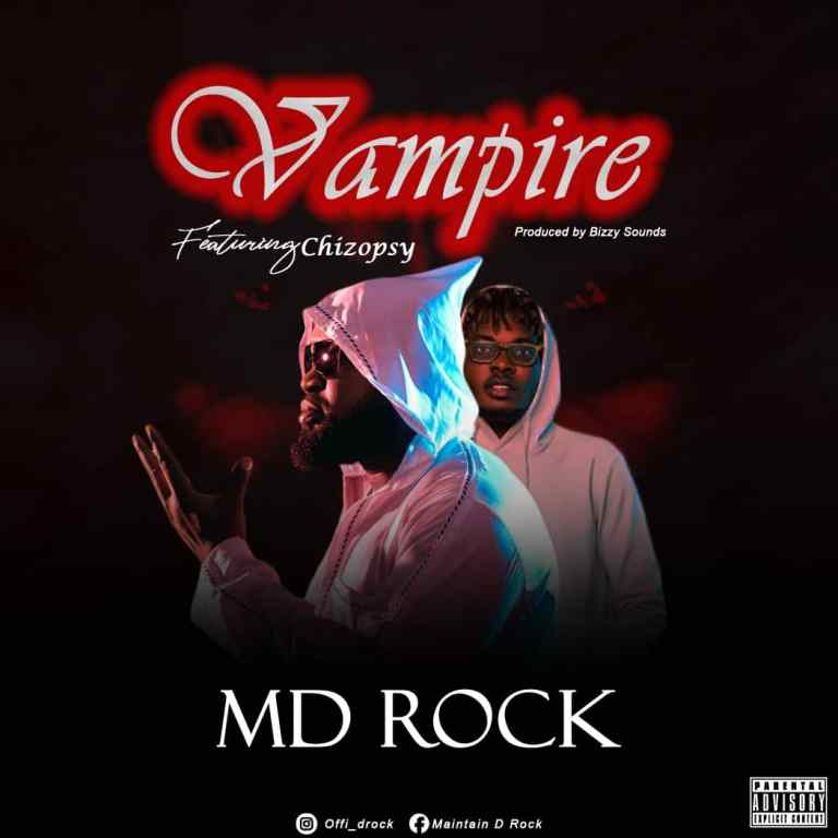 MD Rock – Vampire ft. Chizopsy