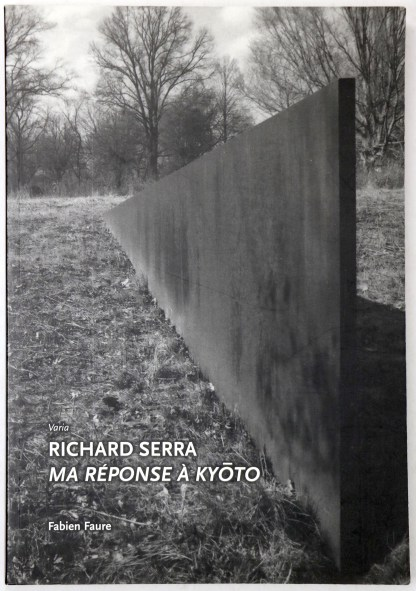 Richard Serra: ma réponse à Kyoto