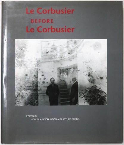 Le Corbusier: before Le Corbusier