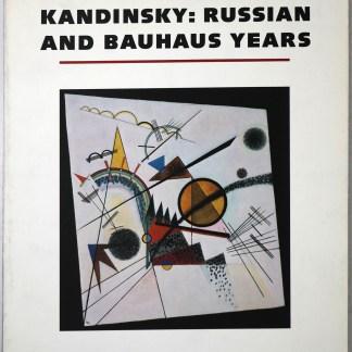 Kandinsky: Russian and Bauhaus Years 1915-1933