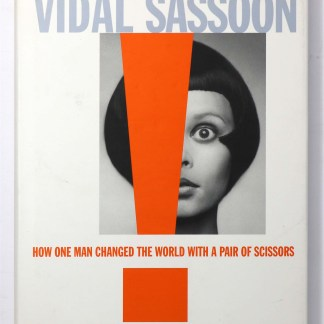Vidal Sassoon: How One Man Changed the World with a Pair of Scissors