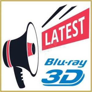 Latest 3D Blu-ray
