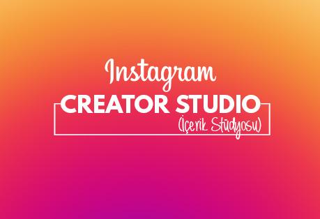 Instagram Creator Studio (İçerik Stüdyosu)