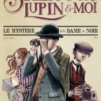 Sherlock, Lupin & moi - Tome 1 - Le Mystère de la dame en noir : Irene Adler