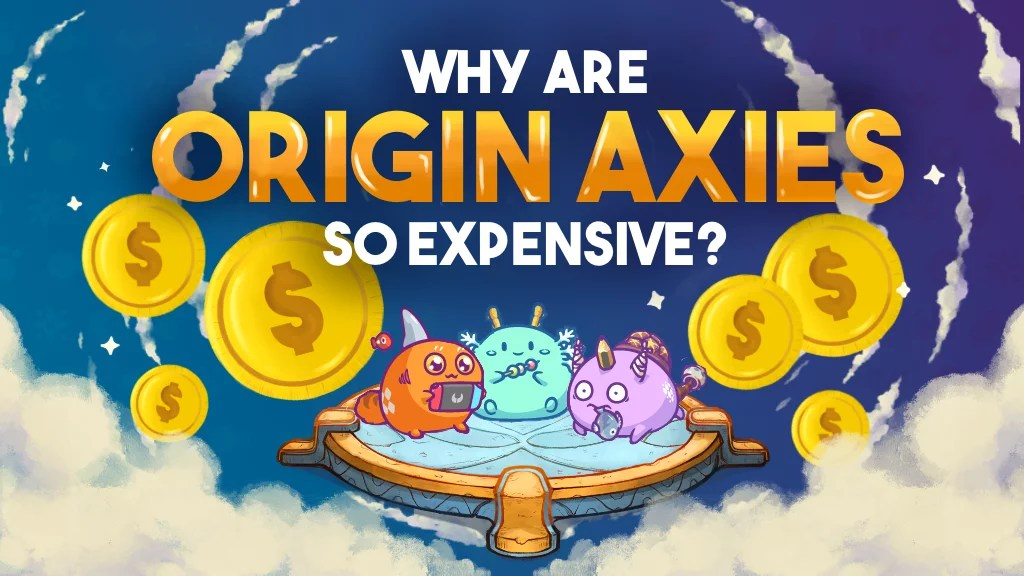 Why are Origin Axies so Expensive? | The Truth Behind Them