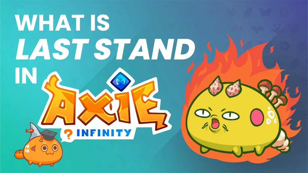 What is Last Stand in Axie Infinity?