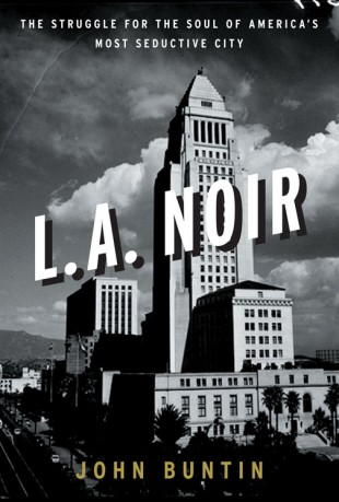 L.A. Noir: The Struggle for the Soul of America's Most Seductive City (Foto: Crown Publishing Group)