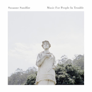 susanne sundfør music-for-people-in-trouble