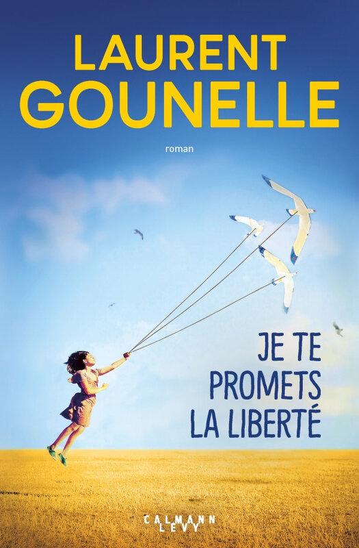 Je te promets la liberté Laurent Gounelle