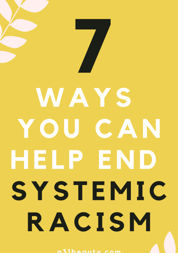 What is Systemic Racism & 7 Ways You Can Help End It