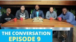 "The Conversation – Episode 9 | Sex & The Single Christian Man: ""Embracing A Lifestyle of Purity"""